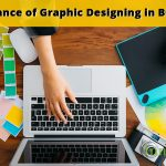 Learn The Importance Of Graphic Designing Services